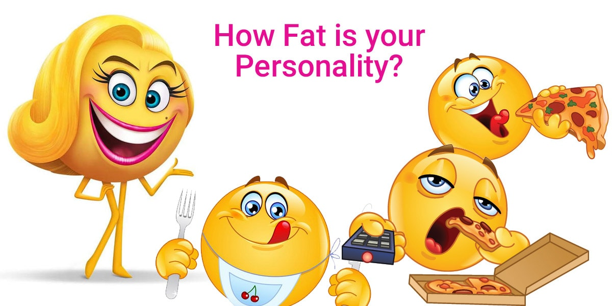 How fat is your personality?